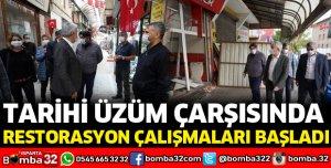 TARİHİ ÜZÜM ÇARŞISINDA RESTORASYON ÇALIŞMALARI BAŞLADI