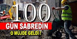 TAŞERON İŞLÇİLERE 100 GÜN MÜJDESİ