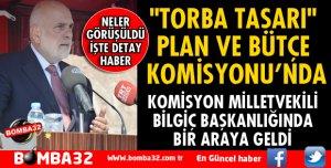 TORBA TASARI PLAN VE BÜTÇE KOMİSYONU'NDA