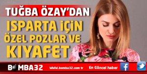 TUĞBA ÖZAY'DAN ISPARTA'YA ÖZEL KIYAFET