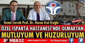 ÜNLÜ CERRAH ARTIK ÖZEL ISPARTA HASTANESİ'NDE