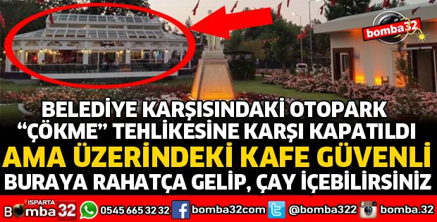 YER ALTI OTOPARKI KAPATILDI, ÜZERİNDEKİ KAFE ÇALIŞIYOR